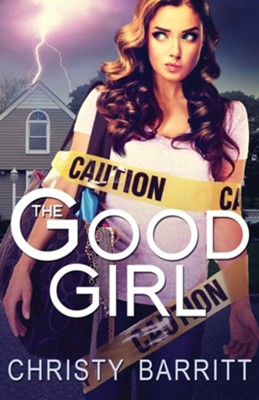 The Good Girl  -     By: Christy Barritt