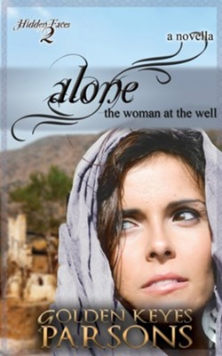 Alone: The Woman at the Well  -     By: Golden Keyes Parsons