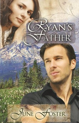 Ryan's Father  -     By: June Foster