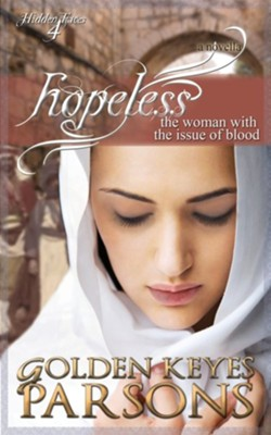 Hopeless: The Woman with the Issue of Blood  -     By: Golden Keyes Parsons