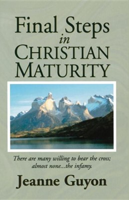 Final Steps in Christian Maturity  -     By: Jeanne Guyon