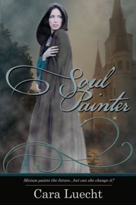 Soul Painter  -     By: Cara Luecht