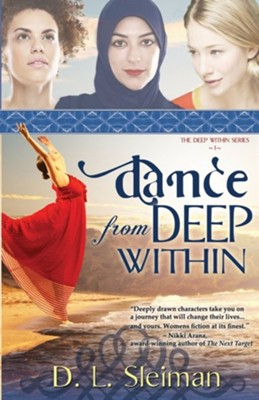 Dance from Deep Within  -     By: Dina L. Sleiman