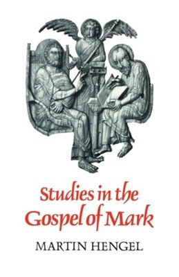 Studies in the Gospel of Mark  -     By: Martin Hengel