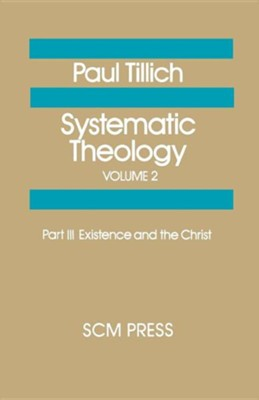 Systematic Theology Volume 2  -     By: Paul Tillich