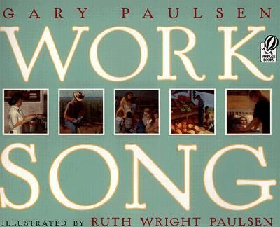 Worksong - Voyager Books Edition  -     Edited By: Deborah Halverson     By: Gary Paulsen     Illustrated By: Ruth Wright Paulsen