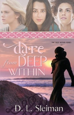 Dare from Deep Within  -     By: D.L. Sleiman