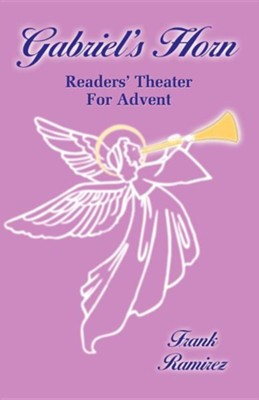 Gabriel's Horn: Readers' Theater For Advent  -     By: Frank Ramirez