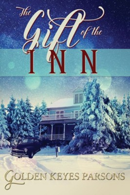 The Gift of the Inn  -     By: Golden Keyes Parsons
