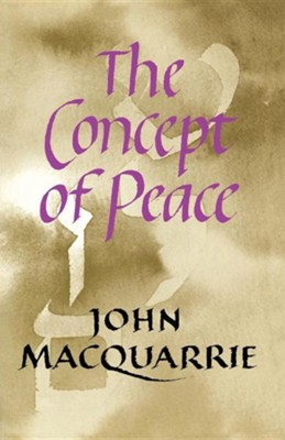 The Concept of Peace  -     By: John MacQuarrie