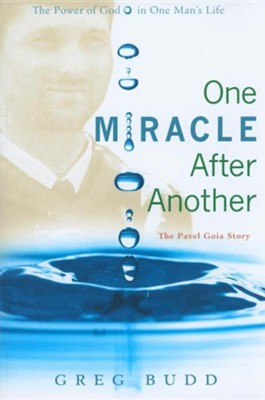 One Miracle After Another: The Pavel Goia Story  -     By: Greg Budd