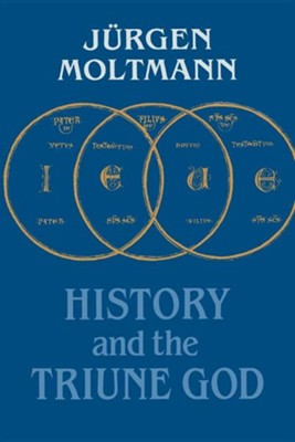 History and the Triune God  -     By: Juergen Moltmann