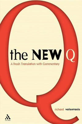 The New Q: A Fresh Translation with Commentary  -     By: Richard Valantasis