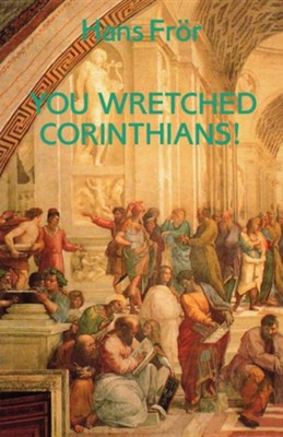 You Wretched Corinthians  -     By: Hans Fror