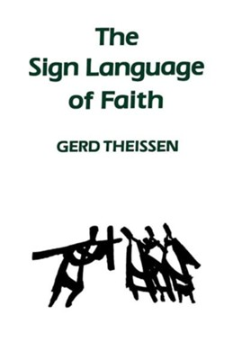 The Sign Language of Faith  -     By: Gerd Theissen