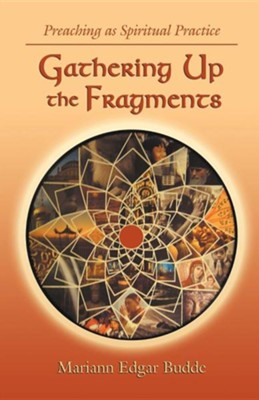 Gathering Up the Fragments  -     By: Mariann Edgar Budde