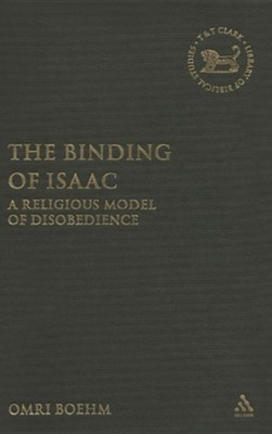 The Binding of Isaac: A Religious Model of Disobedience  -     By: Omri Boehm