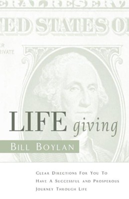LIFE Giving  -     By: Bill Boylan