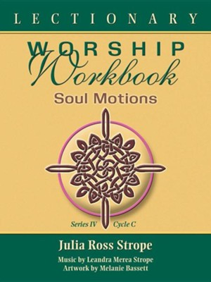 Lectionary Worship Workbook, Series IV, Cycle C  -     By: Julia Ross Strope