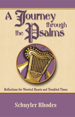 A Journey Through the Psalms  -     By: Schuyler Rhodes
