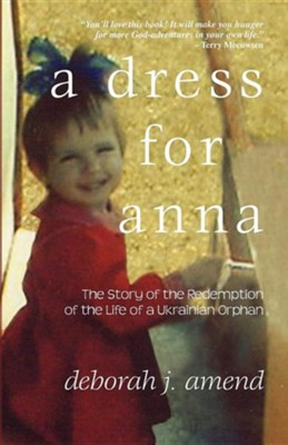 A Dress for Anna  -     By: Deborah Amend