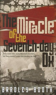 The Miracle of the Seventh-Day Ox  -     By: Bradley Booth