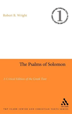 The Psalms of Solomon: A Critical Edition of the Greek Text  -     Edited By: Robert B. Wright     By: Robert B. Wright(ED.)