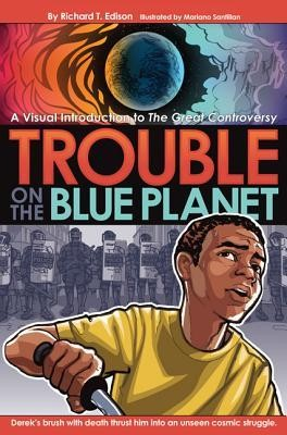 Trouble on the Blue Planet  -     By: Richard T. Edison     Illustrated By: Mariano Santillan