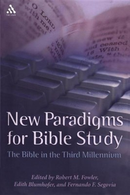 New Paradigms for Bible Study  -     By: Robert Fowler, Edith L. Blumhofer, Fernando Sergovia