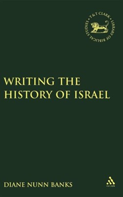Writing the History of Israel  -     By: Diane Nunn Banks