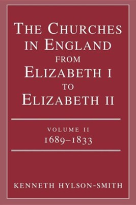 The Churches in England from Elizabeth I to Elizabeth II: Vol. 2 1683-1833  -     By: Kenneth Hylson-Smith