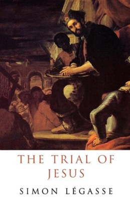 The Trial of Jesus  -     By: Simon Legasse