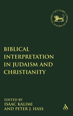 Biblical Interpretation in Judaism and Christianity  -     Edited By: Isaac Kalimi, Peter J. Haas     By: Isaac Kalimi(ED.) & Peter J. Haas(ED.)