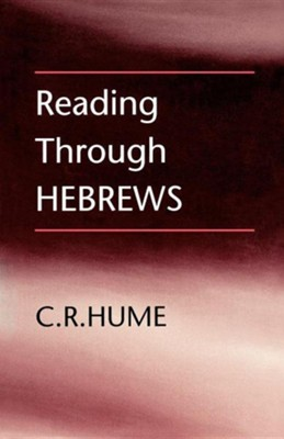 Reading Through Hebrews  -     By: C.R. Hume