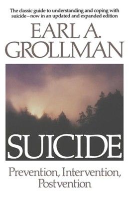 Suicide: Prevention, Intervention, Postvention, Edition 0002Updated and Exp  -     By: Earl A. Grollman