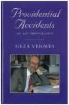 Providential Accidents: An Autobiography  -     By: Geza Vermes