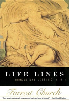 Life Lines: Holding on (and Letting Go)  -     By: Forrest Church