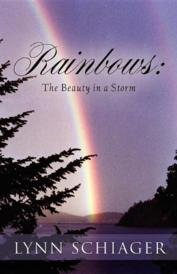 Rainbows  -     By: Lynn Schiager