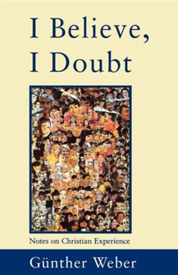 I Believe, I Doubt  -     Translated By: John Bowden     By: Gunther Weber