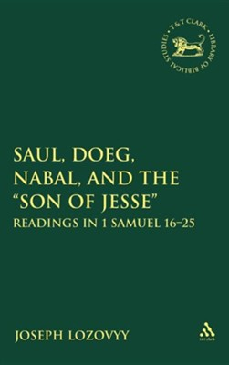 Saul, Doeg, Nabal, and the Son of Jesse  -     By: Joseph Lozovyy