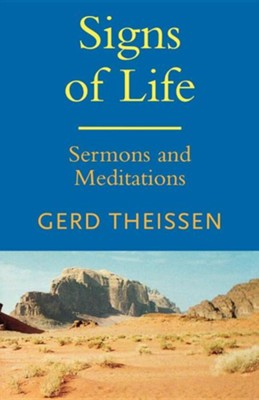Signs of Life: Sermons and Meditations  -     By: Gerd Theissen