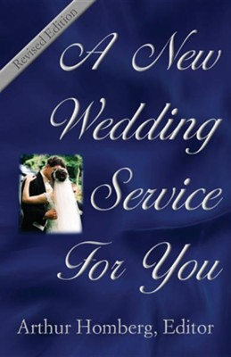 A New Wedding Service for You: Revised edition  -     Edited By: Arthur Homburg     By: Arthur Homburg(Ed.)