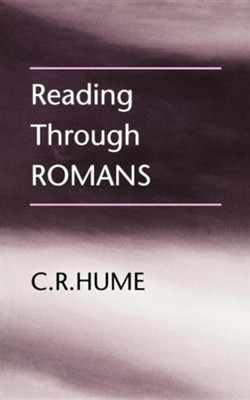 Reading Through Romans  -     By: C.R. Hume