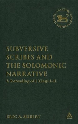 Subversive Scribes and the Solomonic Narrative  -     By: Eric A. Seibert