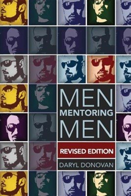 Men Mentoring Men, Revised Edition  -     By: Daryl G. Donovan