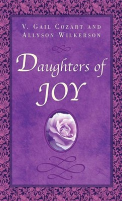 Daughters of Joy  -     By: V. Gail Cozart, Allison Wilkerson