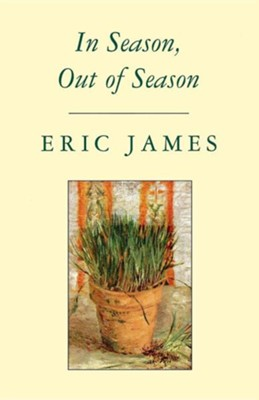 In Season, Out of Season  -     By: Eric James