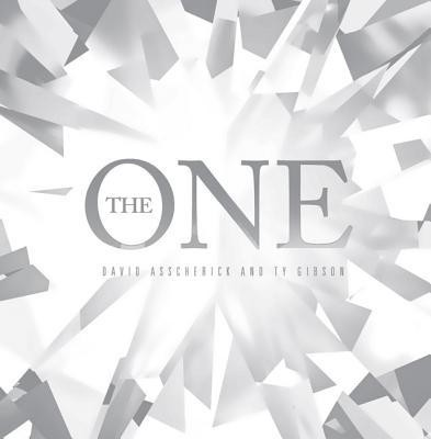 The One  -     By: David Asscherick, Ty Gibson