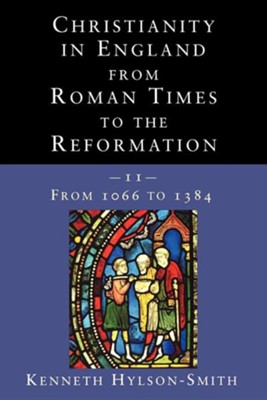 Christianity in England from Roman Times to the Reformation  -     By: Kenneth Hylson-Smith
