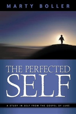 The Perfected Self  -     By: Marty Boller